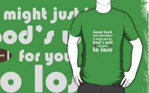 God's Will to Lose at Football shirt