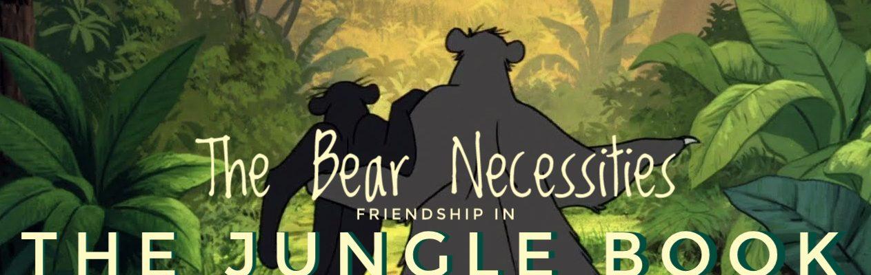 Jungle Book - The Bear Necessities